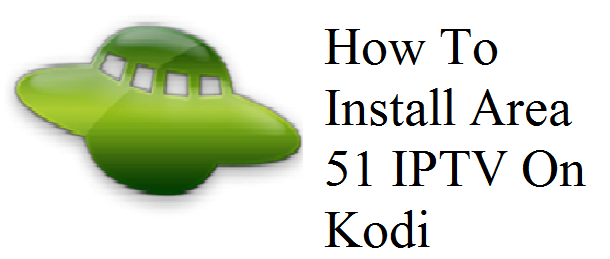 Install Area 51 IPTV On Kodi