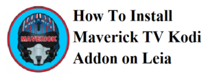 Install Maverick TV Addon On Kodi Leia