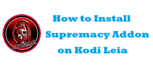Install Supremacy Addon on Kodi Leia
