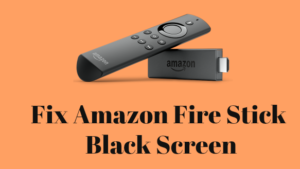 Amazon Fire Stick Black Screen