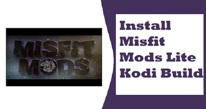 Install Misfit Mods Lite Kodi Build