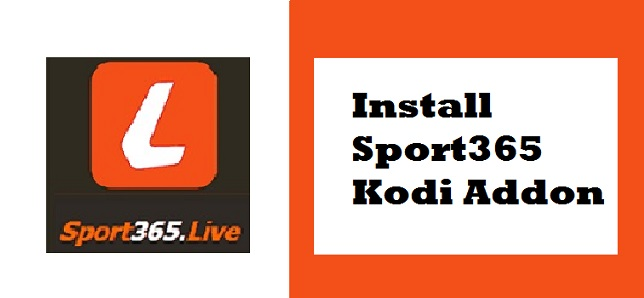 How To Install Sport365 Kodi Addon & Watch Live Sports Online